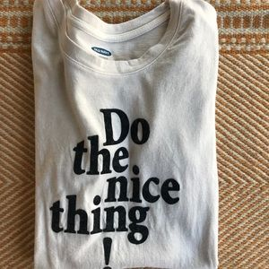 """""""Do the Nice Thing !"""" Old Navy T-shirt"""